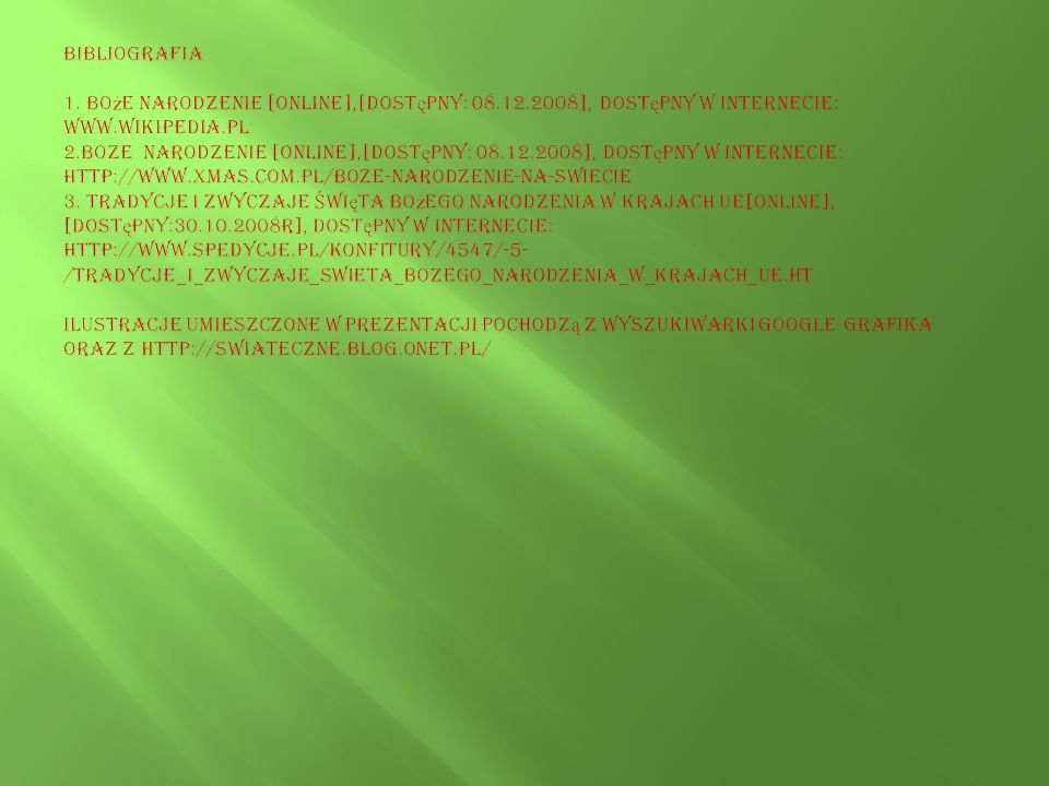 Bibliografia 1. Boże Narodzenie [online],[dostępny: 08. 12
